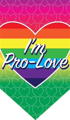 I'm Pro Love Gay Pride Dog Bandana