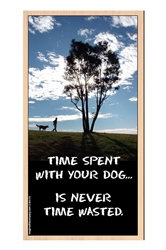"""Time Spent with your Dog..."" Inspirational Wood Sign, 5"" x 10"""