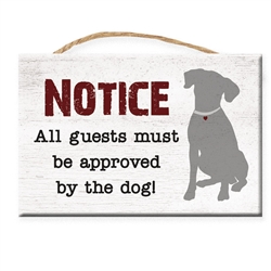 "9"" x 6"" Wood Sign w/ Rope - NOTICE All guests must be approved by DOG"