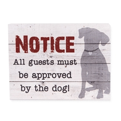 NOTICE All guests must be approved by the dog ... Small Pallet Box Signs