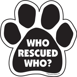 Who rescued who? Car Window Decals - 2 Per Package