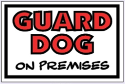 "Guard Dog on Premises - Security Sign - 15"" x 10"""