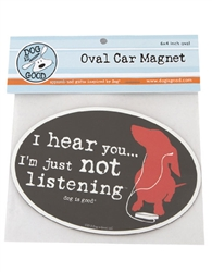 I Hear You I'm Just Not Listening Oval Car Magnet