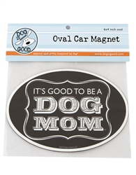 It's Good to Be a Dog Mom Oval Car Magnet