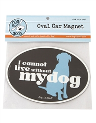 I Cannot Live Without My Dog Oval Car Magnet