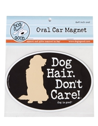 Dog Hair Don't Care Oval Car Magnet