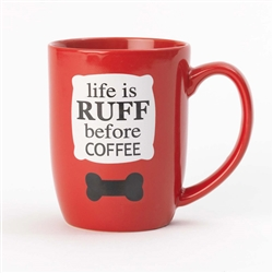 Life is Ruff Before Coffee Mug (Red)