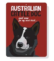 "Australian Cattle Dog sign (Black Dog)  9"" x 12"" - Red Sign"