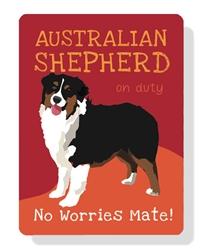 "Australian Shepherd (Black) at work - no worries mate! 9"" x 12""  - Red Sign"