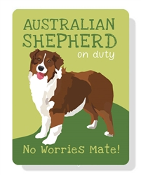 "Australian Shepherd (Brown) at work - no worries mate! 9"" x 12""  - Green Sign"