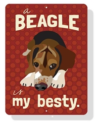 "Beagle - A Beagle Is My Besty Sign 9"" x 12""  Tomato Sign"