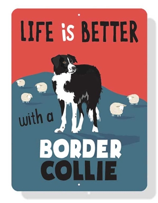 """Border Collie -Life is Better with Border Collie Sign 9"""" x 12"""" Blue Sign"""