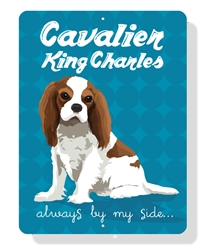 "Cavalier King Charles - Always By My Side 9"" x 12""  - Blenheim Sign"