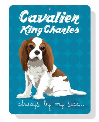 """Cavalier King Charles - Always By My Side 9"""" x 12""""  - Blenheim Sign"""