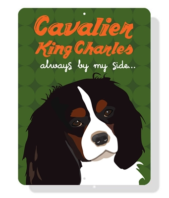"""Cavalier King Charles - Always By My Side 9"""" x 12""""  - Green Sign"""