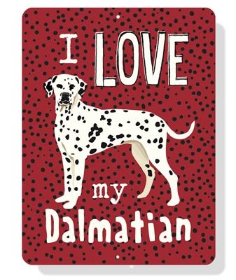 "Dalmatian - I Love My Dalmatian sign 9"" x 12""  -  Red Sign"