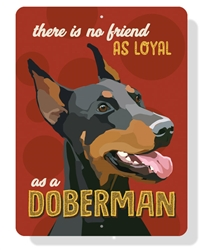 "Doberman - There is no Better Friend as Loyal as a Doberman - 9"" x 12"" - Red Sign"