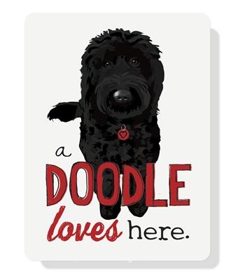 """Doodle - A Doodle Loves Here sign 9"""" x 12"""" - Black Dog"""