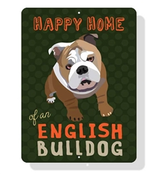 "English Bulldog - Happy Home of an English Bulldog Sign 9"" x 12"" Dark Green Sign"