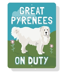 "Great Pyrenees On Duty Sign 9"" x 12""  - Blue Sign"