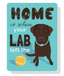 "Lab - Home is Where Your (Chocolate) Lab Left The Ball 9"" x 12"" Beach Blue Sign"