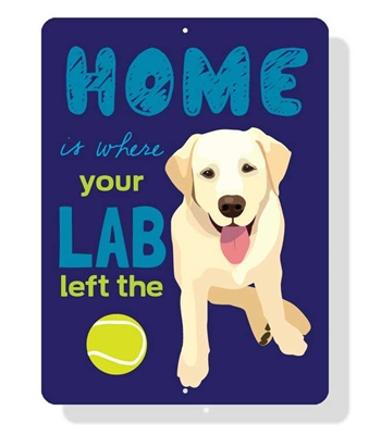 """Lab -Home is Where Your (Yellow) Lab Left The Ball 9"""" x 12"""" Navy Blue Sign"""