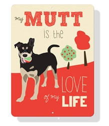 "Mutt - My Mutt is the Love of My Life 9"" x 12"" Red Sign"