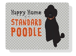 "Poodle - Happy Home of a Standard Poodle (Black) Sign 12"" x 9"" (Horizontal)"