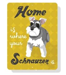 "Schnauzer -  Home Is Where Your Schnauzer Is  9"" x 12""  - Yellow"