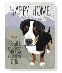 "Swiss Mountain -Happy Home of a Greater Swiss Mountain Dog sign  9"" x 12"""