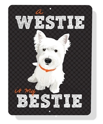 "Westie is My Bestie sign 9"" x 12"" - Black Sign"