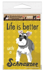 Life Is Better With A Schnauzer Magnet