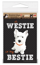 A Westie Is My Besty Magnet