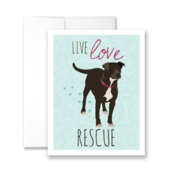 Live Love Rescue (Pitbull) Greeting Card - Pack of 6 cards.