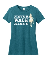 Women's Essential Fit Tee:  Never Walk Alone - Teal - NEW!!