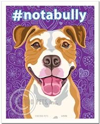#notabully - 8x10 Pit Bull Terrier Art Print