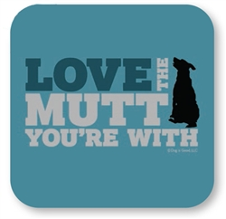 Love the Mutt You're With Coaster