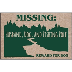 Missing: Husband, Dog, and Fishing Pole - Doormat