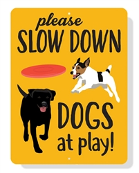 "Please Slow Down Dogs & Kids at Play sign 9"" x 12"""
