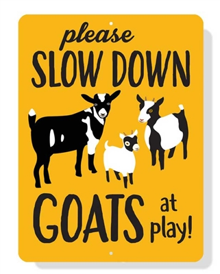 """Please Slow Down Goats at Play sign 9"""" x 12"""""""