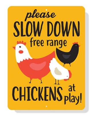"""Please Slow Down Chickens at Play sign 9"""" x 12"""""""