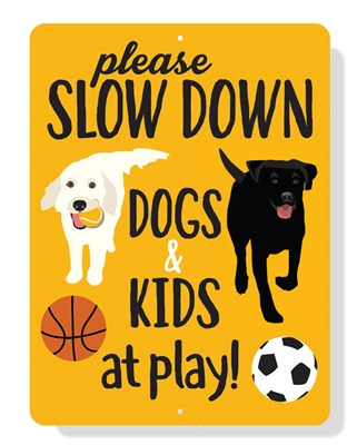 "Please Slow Down Dogs at Play sign 9"" x 12"""
