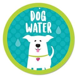 """Dog Water 9"""" Round Sign"""