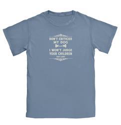 Don't Criticize My Dog T-shirt
