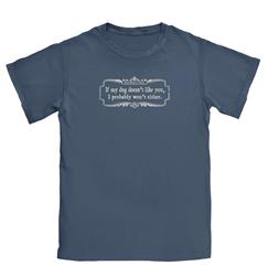Sniff Test - If My Dog Doesn't Like You...T-shirt