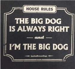 House Rules...I'm the Big Dog T-shirt