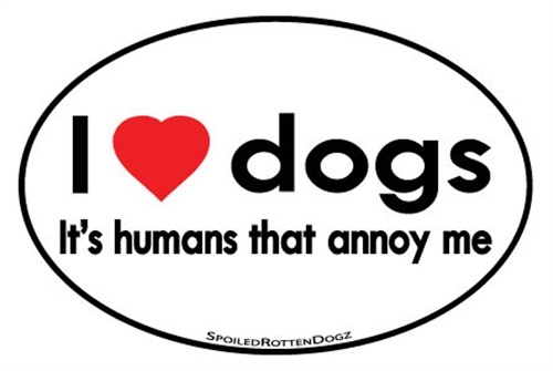 I (heart) Dogs, It's Humans That Annoy Me Magnets