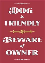 Dog Is Friendly - Beware of Owner Fridge Magnets