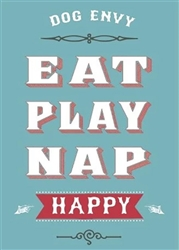 Dog Envy: Eat, Play, Nap, Happy Fridge Magnets