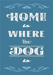 Home Is Where the Dog Is Fridge Magnets